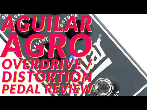 Aguilar Agro Overdrive/Distortion Pedal Review