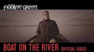 Смотреть клип Fiddlers Green - Boat On The River
