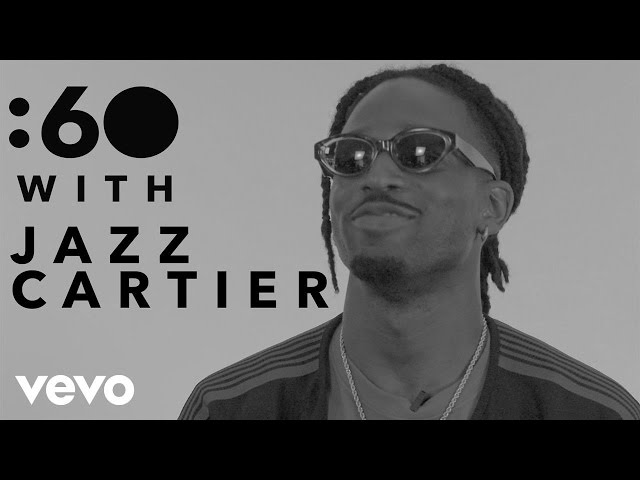 Jazz Cartier - :60 With