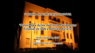 Panorama e Ações da Frente Parlamentar Estadual de SAN e Reforma Agrária 19-10-2017