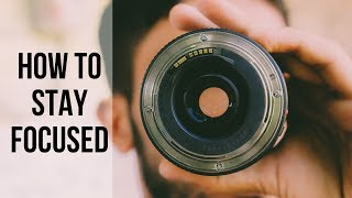 How to Stay Focused   Entrepreneurship & Success