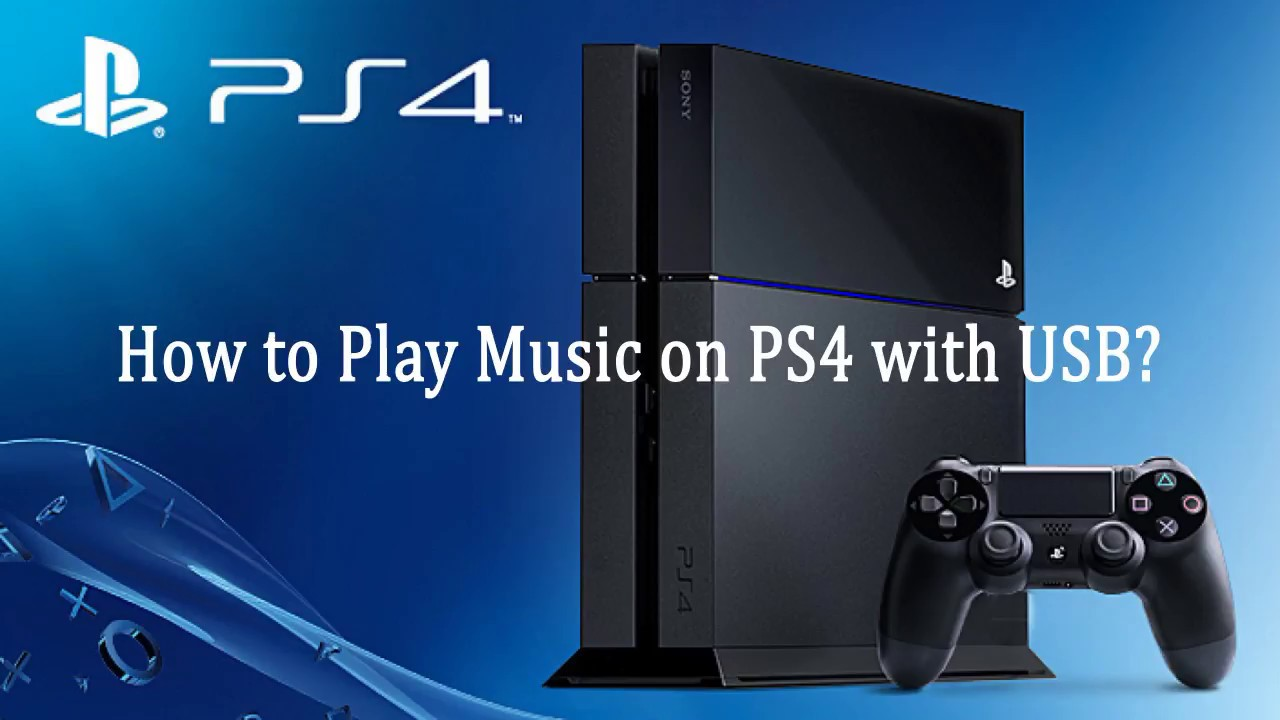 How to Play Music on PS4 with USB?