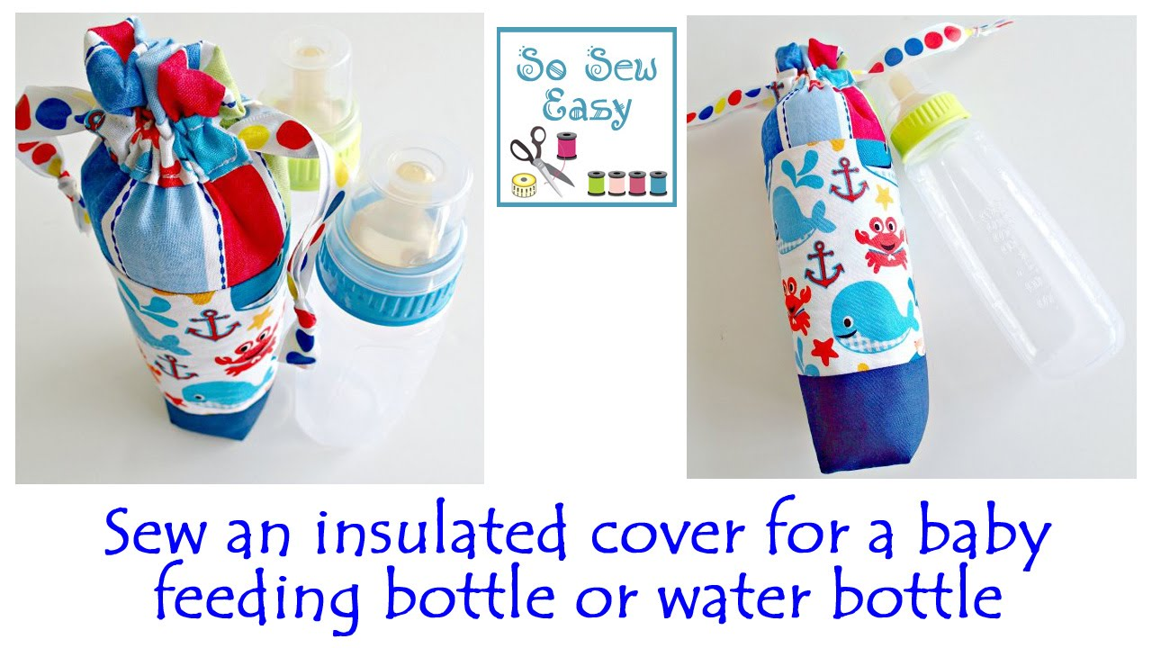 Sew An Insulated Cover For A Baby Feeding Bottle Or Water