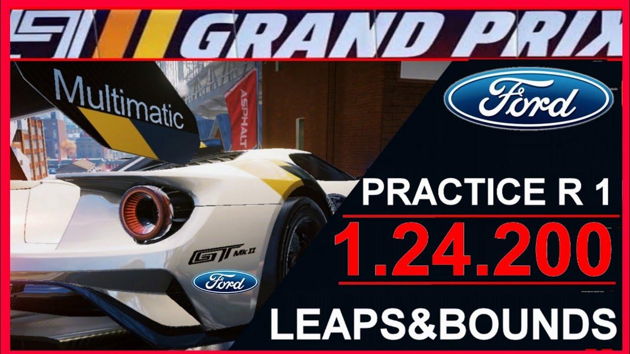 Grand Prix FORD GT MT || Practice Round 1 [1:24:200] (Leaps&Bounds) Asphalt 9 Legends