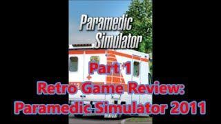 Retro PC Game Review: 2011 Paramedic Simulator Part 1