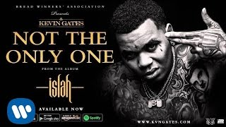 Kevin Gates - Not The Only One (Official Audio)