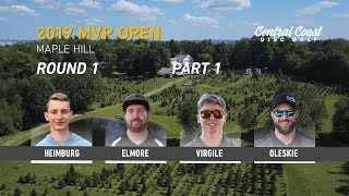 2019 MVP Open - Round 1 Part 1 - Heimburg, Elmore, Virgile, Oleskie
