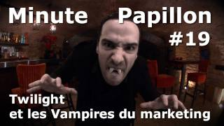Minute Papillon #19 Twilight et les vampires du marketing