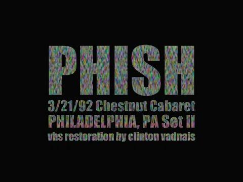 Phish (3/21/92) Chestnut Cabaret, Philadelphia, PA Set II