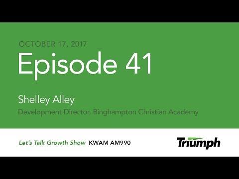 Let's Talk Growth on KWAM 990 - Episode 41 - 10/17/17 - Shelley Alley, Binghampton Christian Academy
