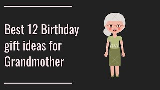 Best 12 gift ideas for Grandmother