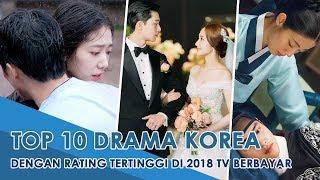 Video 10 Drama Korea dengan rating penayangan tertinggi saluran tv berbayar di 2018 download MP3, 3GP, MP4, WEBM, AVI, FLV September 2019