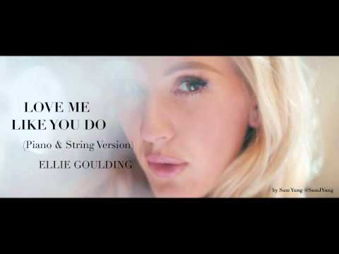 Love Me Like You Do (Piano & String Version) - Ellie Goulding - by Sam Yung