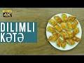 (4k) Dilimli kətə hazırlanma qaydası (kətə resept, kete)