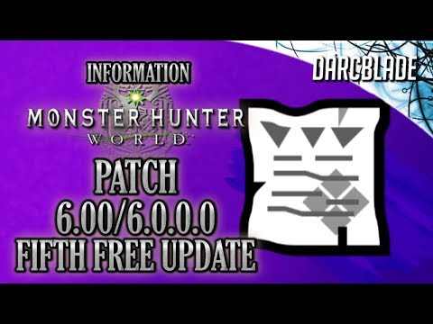 Patch 6.00 / 6.0.0.0 : Fifth Free Update : Monster Hunter World thumbnail