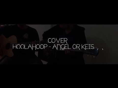 Cover Hoolahoop - Angel or Keisha (Music Accoustic Version)