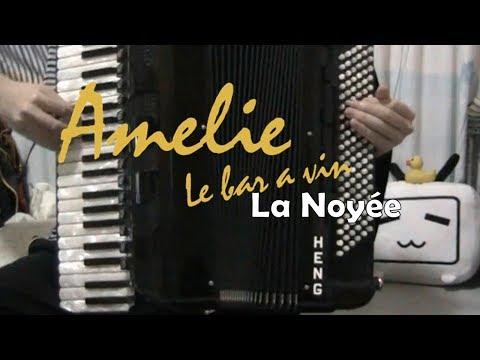 [Accordion]Amelie - La Noyée