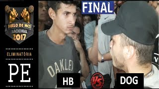 HB x Dog (Final) - Duelo de Mcs Nacional 2017 - Eliminatória PE