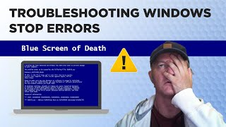 Troubleshooting Windows - Stop Errors: The Blue Screen of Death
