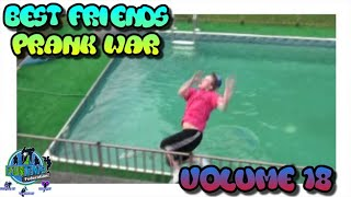 Best Friends Prank War Compilation Volume 18