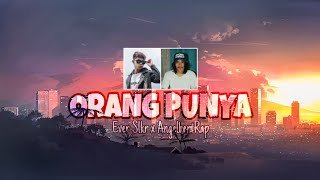 Ever Slkr - Orang Punya Ft. AngelbertRap ( Official Music )