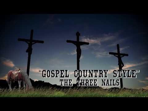 "The Three NailsFrom the new Album ""Gospel Country Style"""