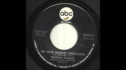 Donna Harris - He Was Almost Persuaded