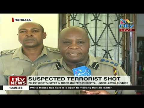 Terror suspect hospitalised after being shot by police in Mombasa