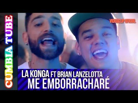 La Konga Ft. Brian Lanzelotta - Me Emborracharé | Video Oficial Cumbia Tube