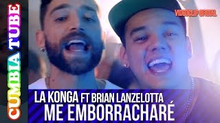 Baixar La Konga Ft. Brian Lanzelotta - Me Emborracharé | Video Oficial Cumbia Tube
