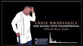 Chris Mwahangila - Kwa Mungu Yote Yanawezekana (Official Music Audio)