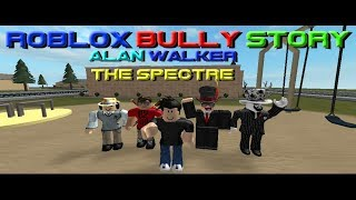 ROBLOX | Bully-Story | Alan-Walker The-Spectre | My First Roblox Video