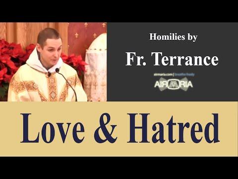 Love & Hatred - Jan 05 - Homily - Fr Terrance
