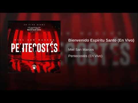 Bienvenido Espíritu Santo- Miel San Marcos ( Pentecostés)