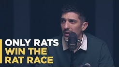 Only Rats Win the Rat Race