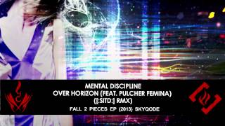 Mental Discipline - Over Horizon (Feat. Pulcher Femina) ([:SITD:] Remix) [futurepop / ebm]