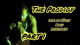 The Prodigy - Live in Zenith Paris 15 . 04 . 2015 - Part 1