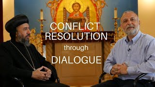 How can we achieve conflict resolution through dialogue? With Archbishop Angaelos