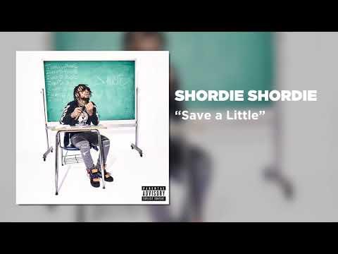 Shordie Shordie - Save A Little (Official Audio)