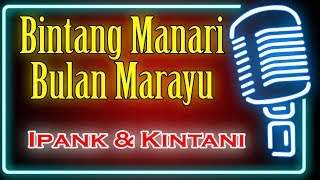 Bintang Manari Bulan Marayu Karaoke Minang ~ Ipank feat Kintani