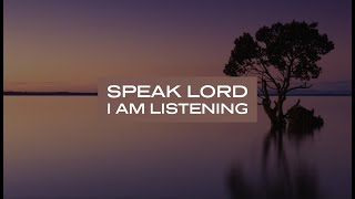 Speak Lord, I Am Listening: 1 Hour Prayer Music | Prophetic Worship Music | Time With Holy Spirit