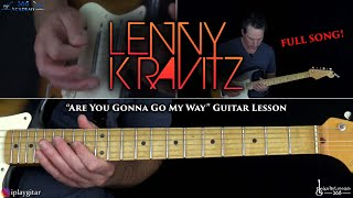 Are You Gonna Go My Way Guitar Lesson - Lenny Kravitz