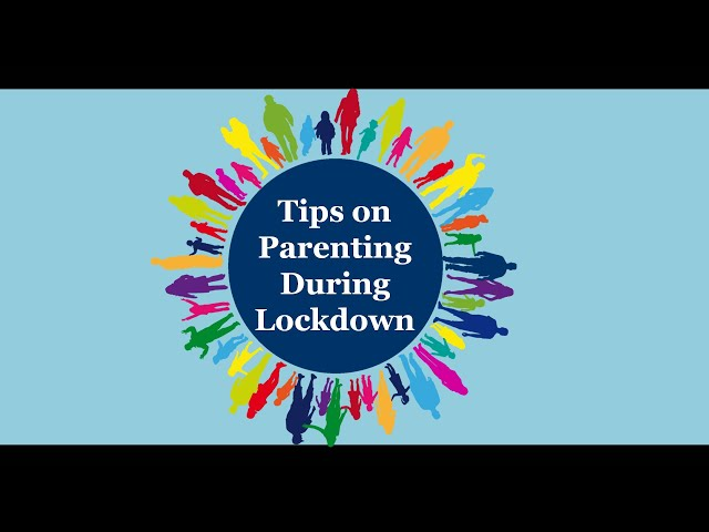 Tips on Parenting During Lockdown