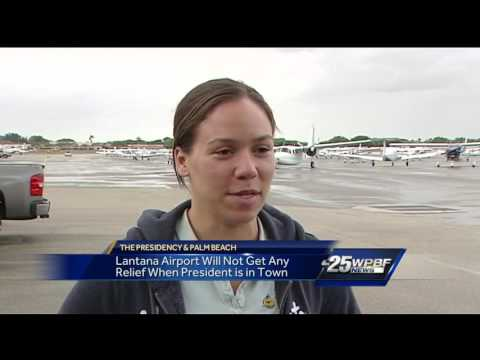 Lantana airport will not get any relief when president is in town
