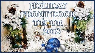 Holiday Front Door Decor 2018