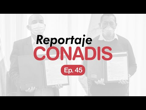 Reportaje Conadis | Ep. 45