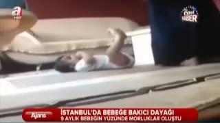 İstanbul'da 9 aylık bebeğe bakıcı dayağı