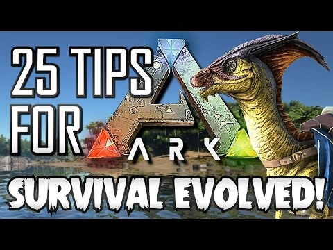 25 Tips for ARK Survival Evolved! (Guide to Better FPS, Taming, Tribes and More)