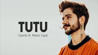 Camilo ft. Pedro Capó - Tutu (Letra) ♪