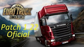Euro Truck Simulator 2 - Patch 1.22 oficial - novo save